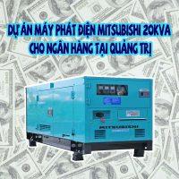 Dự án Máy phát điện Mitsubishi 20kVA cho ngân hàng tại Quảng Trị